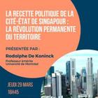 La recette politique de la Cité-État de Singapour : la révolution permanente du territoir